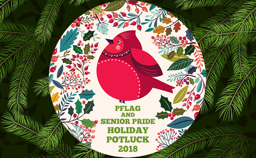 PFLAG & Senior Pride Holiday Potluck 2018